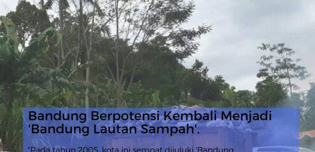 Bandung Berpotensi Kembali Menjadi Bandung Lautan Sampah