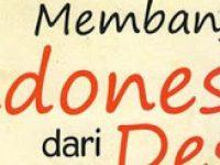 Membangun Indonesia Dari Desa